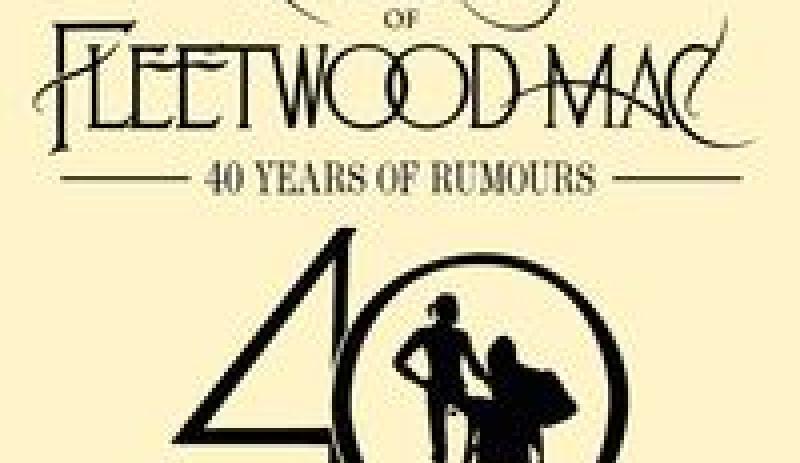 Rumours of Fleetwood Mac - 40 Years of Rumours